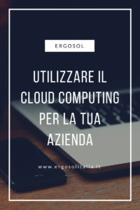 Cloud Computing - Perché utilizzarlo?